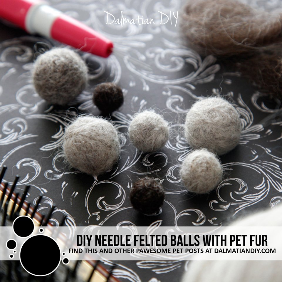 How to make needle felted pet fur balls